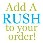 RUSH FEE RUSH MY ORDER FOR $15